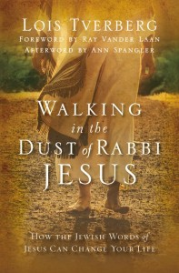 Walking In The Dust of Rabbi Jesus - Lois Tverberg